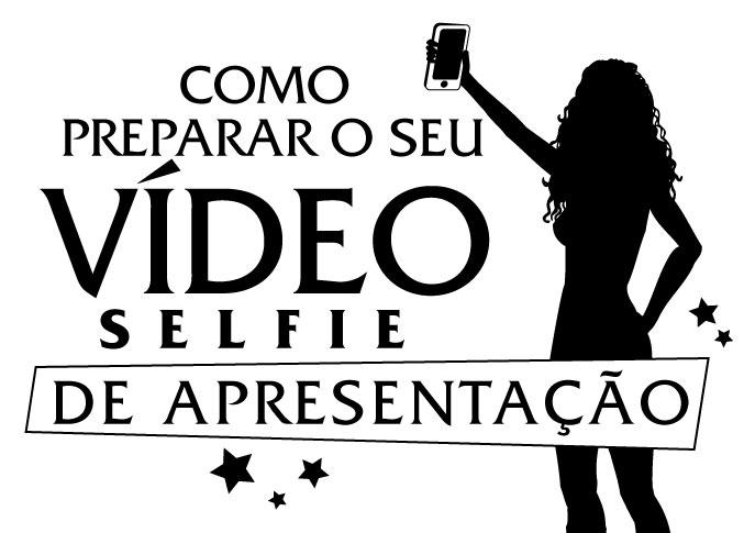 como preparar o seu video selfie de appresentacao